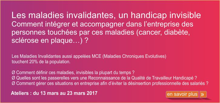 Les maladies invalidantes, un handicap invisible - Invitation Atelier 2017
